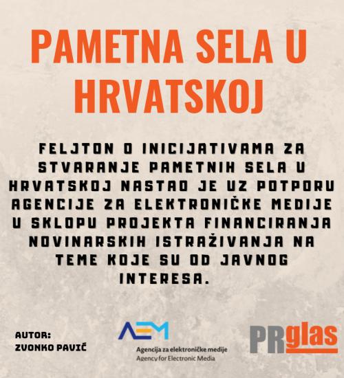 Pametna sela_Zvonko_Pavić_AEM_PR_glas_uz potporu Agencije za elektroničke medije_u sklopu projekta financiranja novinarskih istraživanja interesa....
